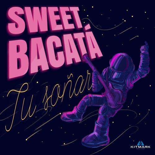 Tu Soñar von Sweet Bacatá