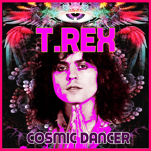 Cosmic Dancer de T.Rex