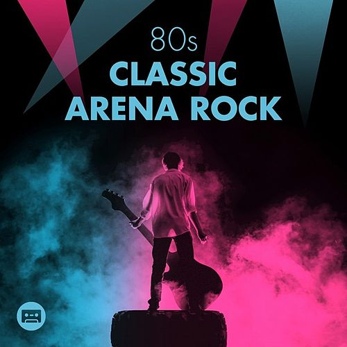 80s Classic Arena Rock by Various Artists