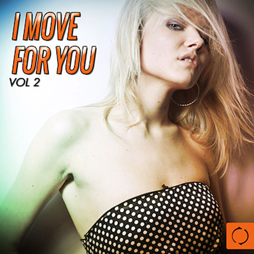 I Move for You, Vol. 2 by Various Artists
