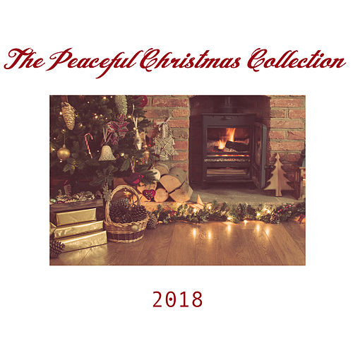 The Peaceful Christmas Collection 2018 by Various Artists
