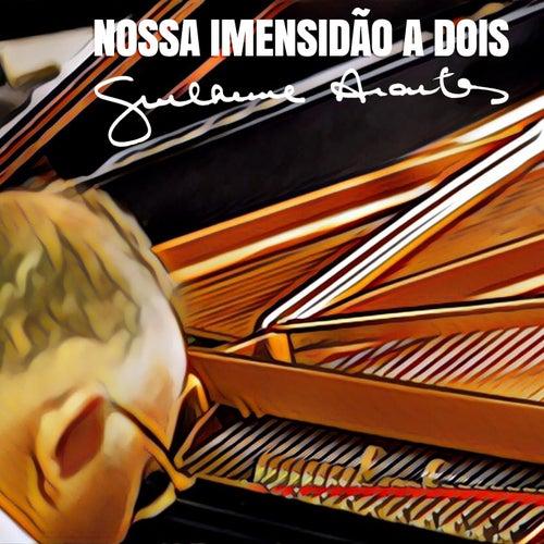 Nossa Imensidão a Dois by Guilherme Arantes