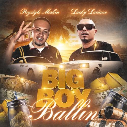 Big Boy Ballin by Paystyle Meskin
