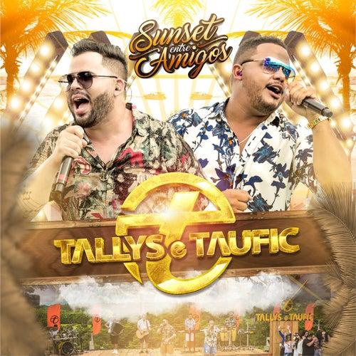 Sunset Entre Amigos (Ao Vivo) de Tallys e Taufic