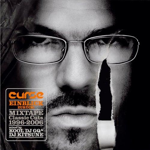 Einblick Zurück! (Mixtape Classics Cuts: 1996 - 2006) von Curse