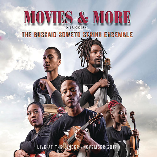 Movies and More (Live) by The Buskaid Soweto String Ensemble