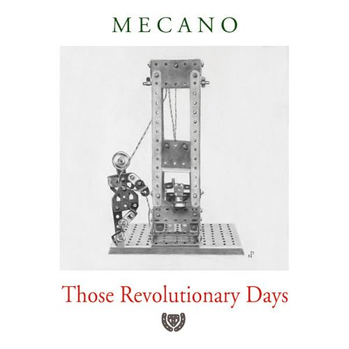 Those Revolutionary Days de Mecano