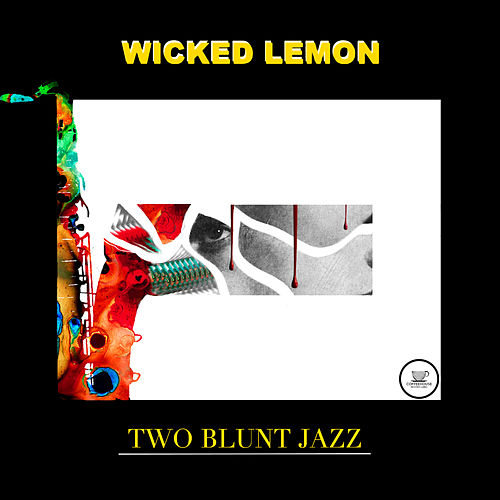 Two Blunt Jazz by The Wicked Lemon