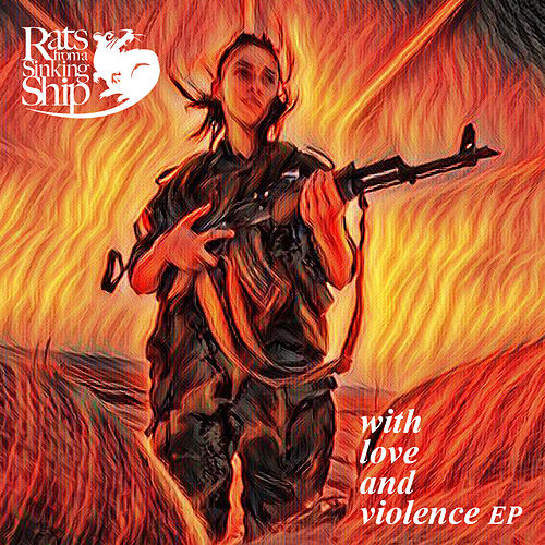With Love and Violence EP de Rats From A Sinking Ship