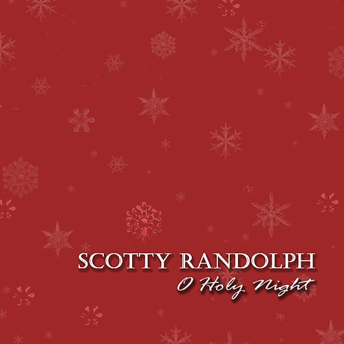 O Holy Night by Scotty Randolph