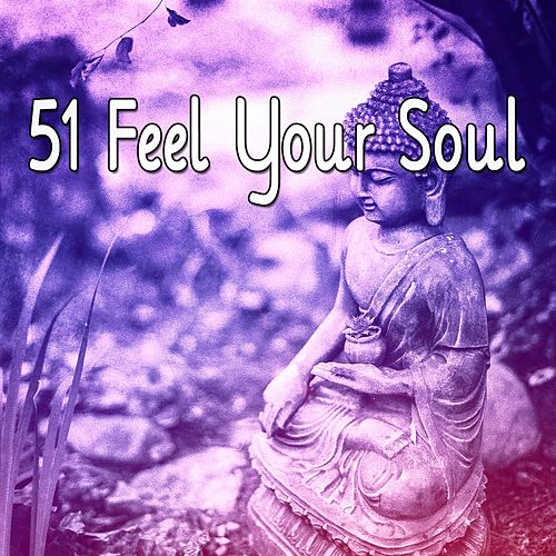 51 Feel Your Soul von Entspannungsmusik