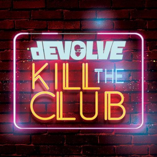 Kill The Club - EP de Devolve