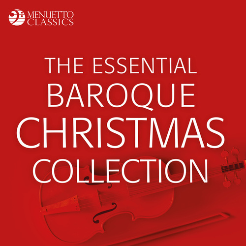 The Essential Baroque Christmas Collection by Various Artists