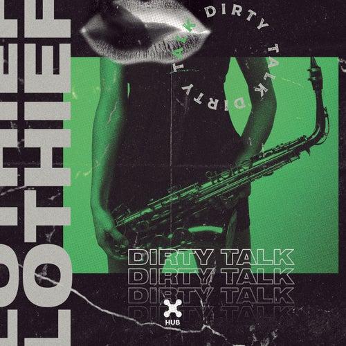 Dirty Talk by LOthief