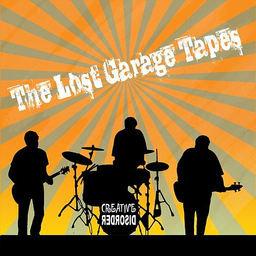 The Lost Garage Tapes de Creative Disorder