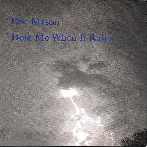 Hold Me When It Rains von Doc Mason