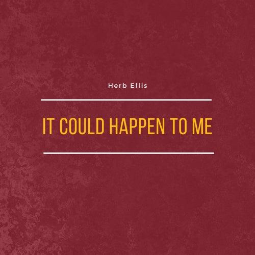 It Could Happen to Me von Herb Ellis