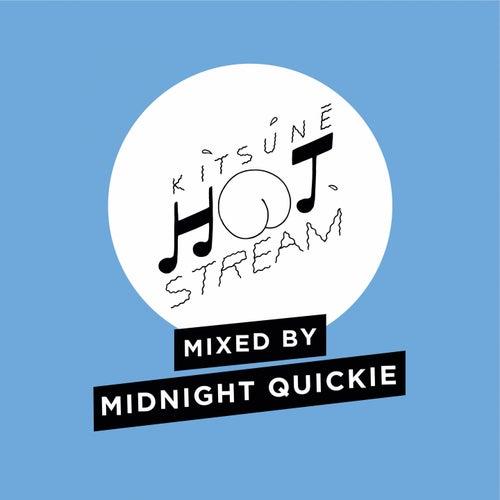 Kitsuné Hot Stream Mixed by Midnight Quickie von Midnight Quickie