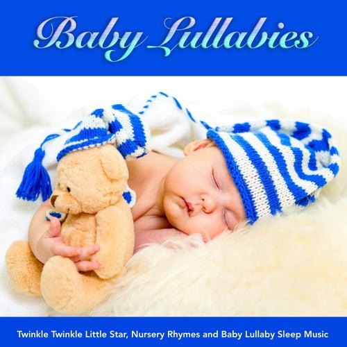 Baby Lullabies: Twinkle Twinkle Little Star, Nursery Rhymes and Baby Lullaby Sleep Music by Twinkle Twinkle Little Star