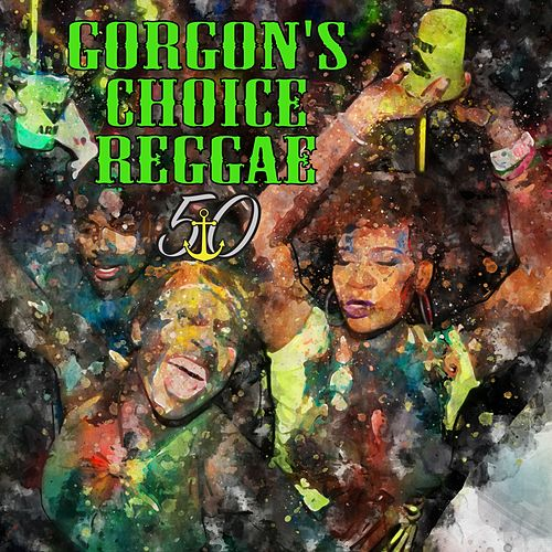 Gorgon's Choice Reggae (Bunny 'Striker' Lee 50th Anniversary Edition) de Various Artists