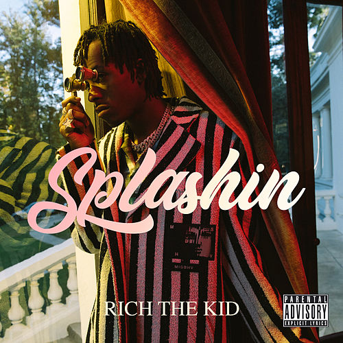 Splashin de Rich the Kid