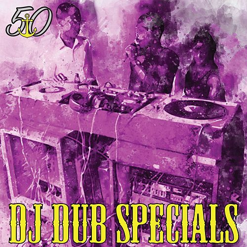 DJ Dub Specials (Bunny 'Striker' Lee 50th Anniversary Edition) by Various Artists