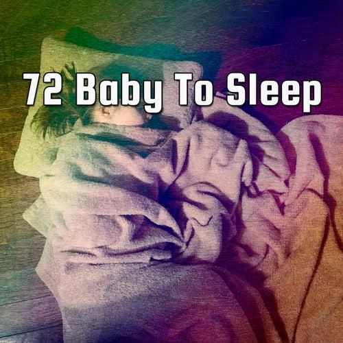 72 Baby To Sleep von Best Relaxing SPA Music
