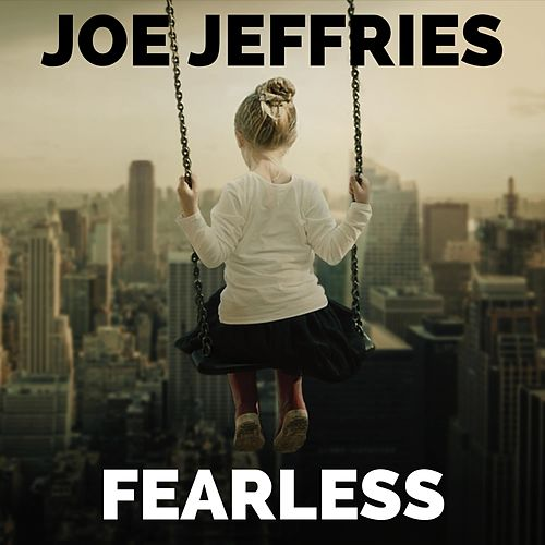 Fearless by Joe Jeffries