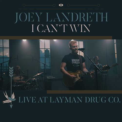 I Can't Win (Live at Layman Drug Co.) by Joey Landreth