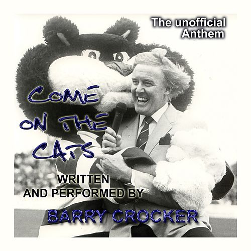 Come On The Cats (The Unofficial Anthem - Cats Mix) by Barry Crocker
