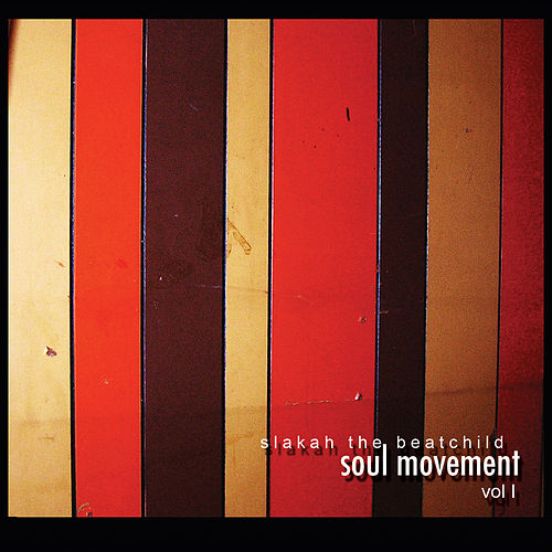 Soul Movement Vol. 1 de Slakah The Beatchild