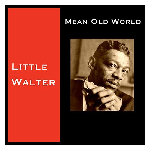 Mean Old World de Little Walter