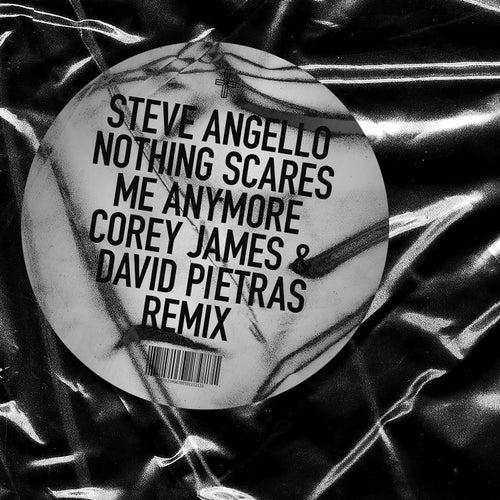 Nothing Scares Me Anymore (Corey James & David Pietras Remix) de Steve Angello