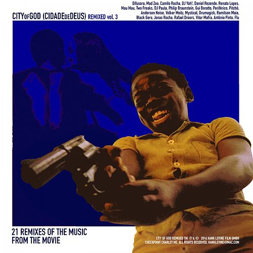 City of God Remixed, Vol. 3 (Remixes of the Music from the Motion Picture City of God) de Various Artists