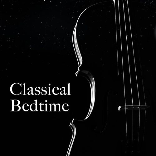 Classical Bedtime von Various Artists