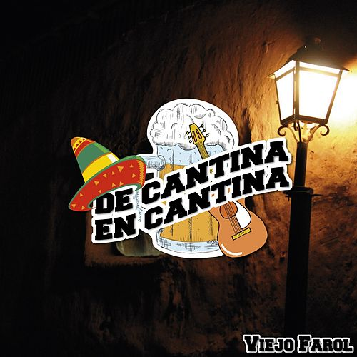 De Cantina En Cantina / Viejo Farol by Various Artists