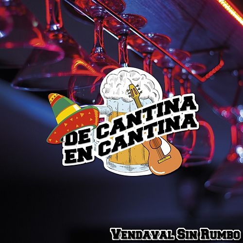De Cantina En Cantina / Vendaval Sin Rumbo de Various Artists