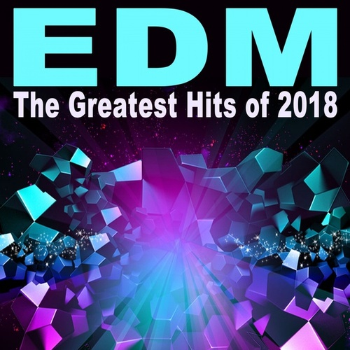 EDM the Greatest Hits of 2018 (The Best EDM, Trap,    by