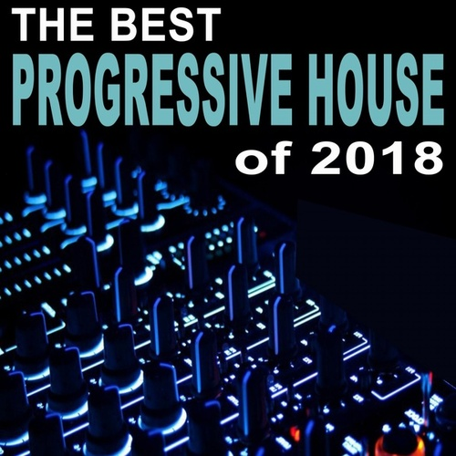 The Best Progressive House of 2018 de Various Artists