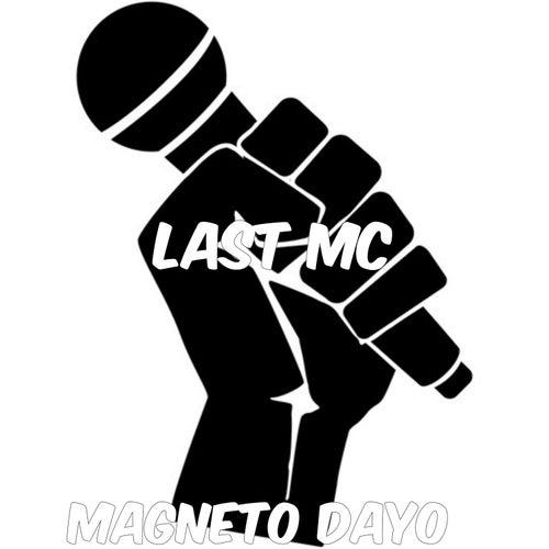 Last MC Pt1 by Magneto Dayo