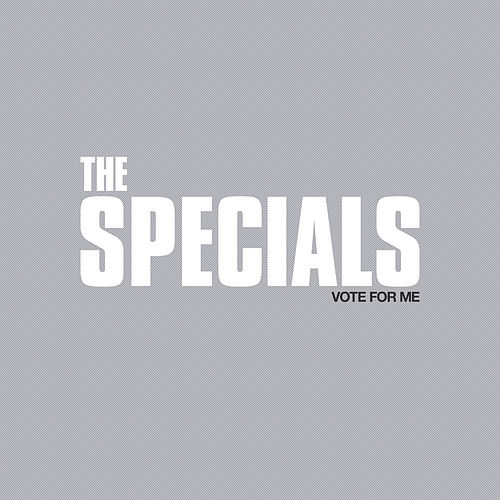Vote For Me by The Specials
