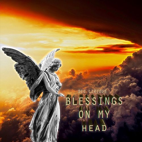 Blessings on My Head by Dee Lirious