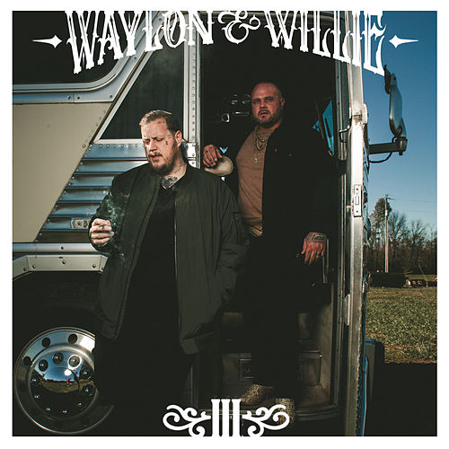 Waylon & Willie III by Jelly Roll