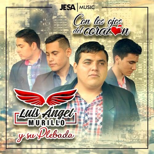 Con los Ojos del Corazón by Luis Ángel Murillo y su plebada