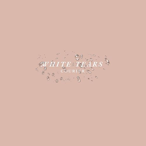 White Tears by Courier