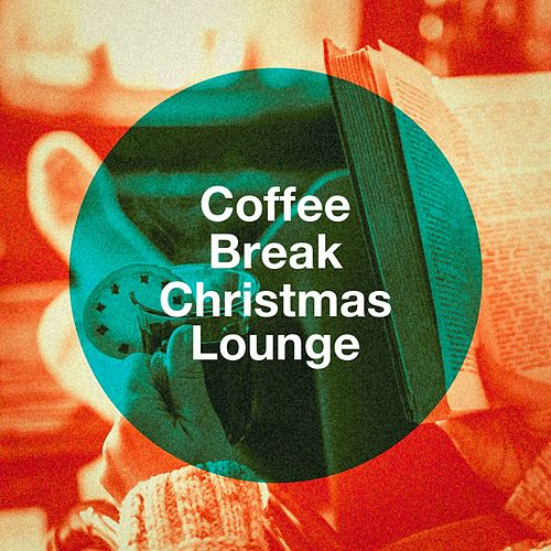 Coffee Break Christmas Lounge von Various Artists