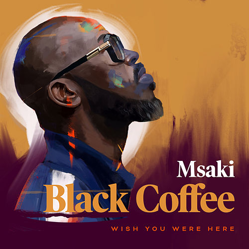 Wish You Were Here von Black Coffee