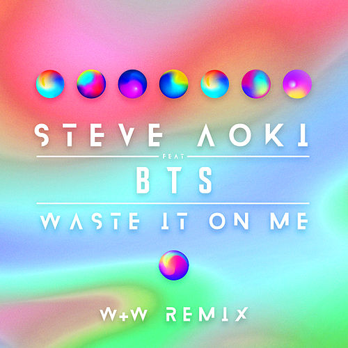 Waste It On Me (W&W Remix) de Steve Aoki