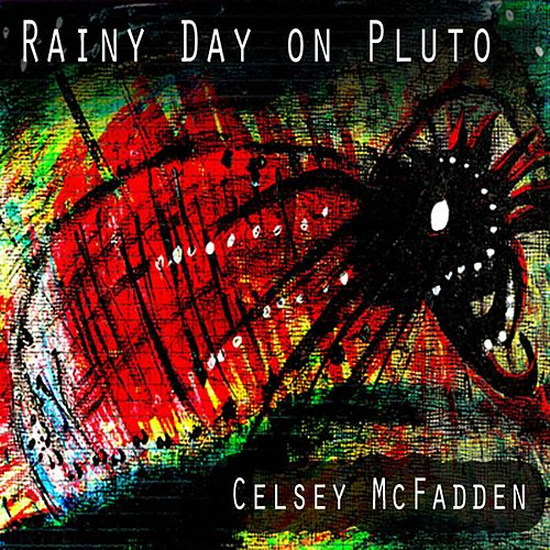 Rainy Day on Pluto by Celsey Mc Fadden