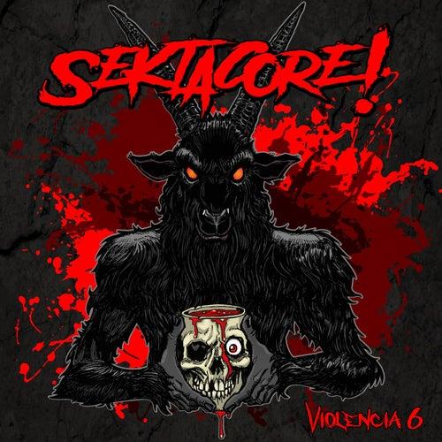 Violencia 6 by Sekta Core